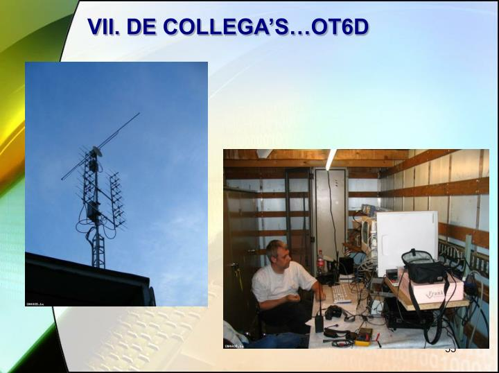 VII. DE COLLEGA'S…OT6D
