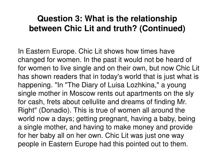 Question 3: What is the relationship between Chic Lit and truth? (Continued)