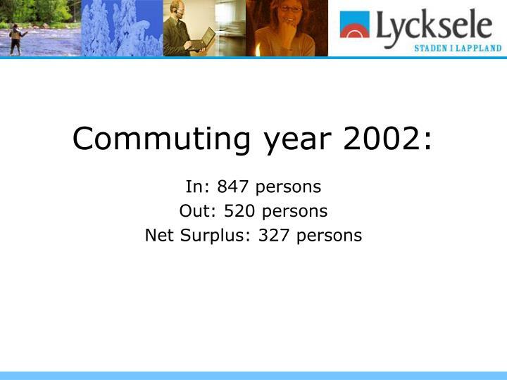 Commuting year 2002:
