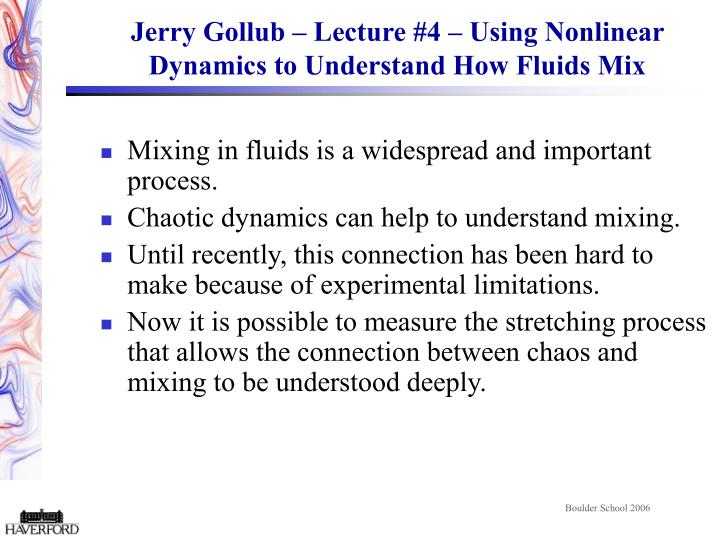 Jerry gollub lecture 4 using nonlinear dynamics to understand how fluids mix