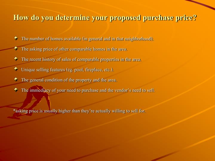 How do you determine your proposed purchase price?
