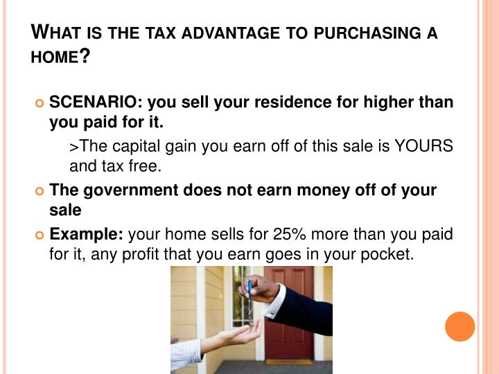 What is the tax advantage to purchasing a home?