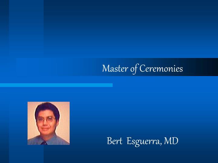 Master of ceremonies bert esguerra md