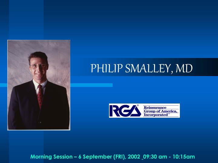 PHILIP SMALLEY, MD
