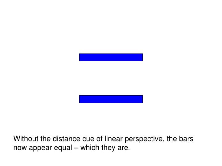 Without the distance cue of linear perspective, the bars now appear equal – which they are