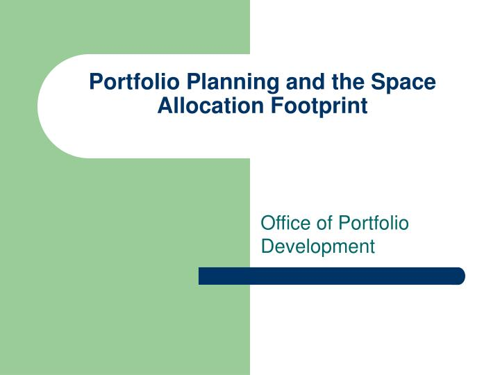 portfolio planning and the space allocation footprint