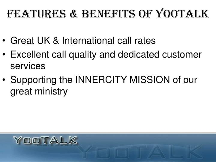 FEATURES & BENEFITS OF YOOTALK