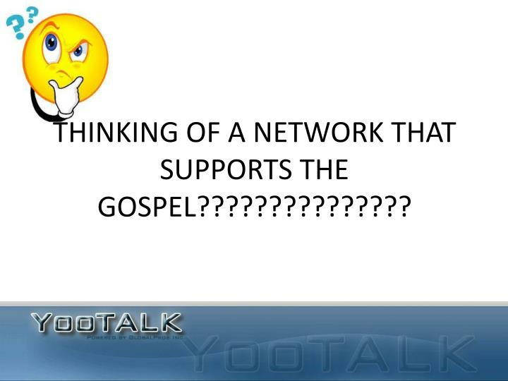 Thinking of a network that supports the gospel