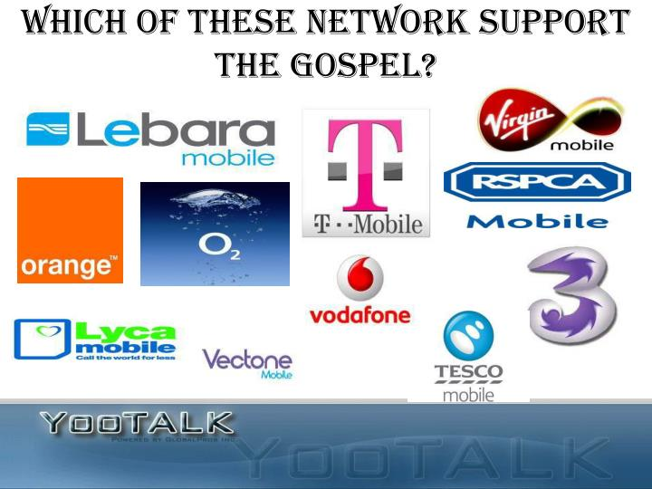 Which of these network support the gospel