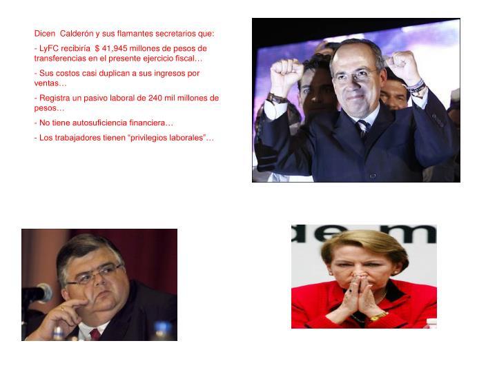 Dicen  Calderón y sus flamantes secretarios que: