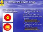 der universalistische code3