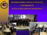 bendradarbiavimas su iauli universitetu savivaldos dienos min jimas