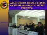 iauli miesto tri al taryb a socialinio dialogo vystymo priemon