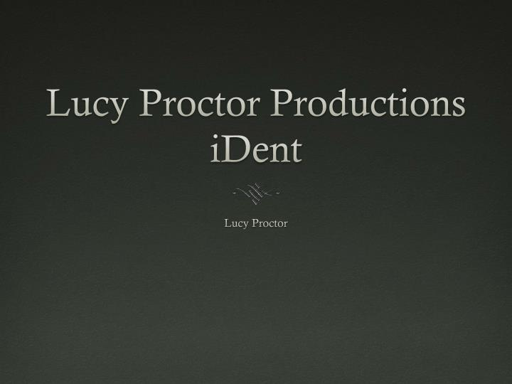 Lucy proctor productions ident