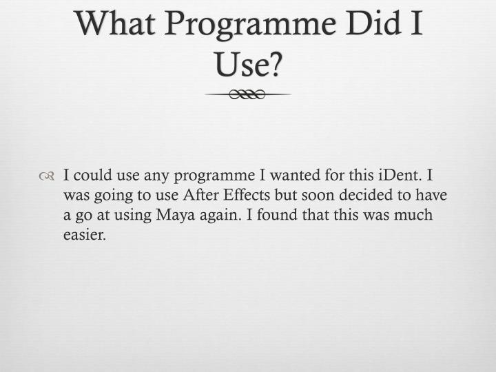 What programme did i use