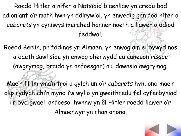 Roedd Hitler a nifer o Natsïaid blaenllaw yn credu bod adloniant o'r math hwn yn ddirywiol, yn en...