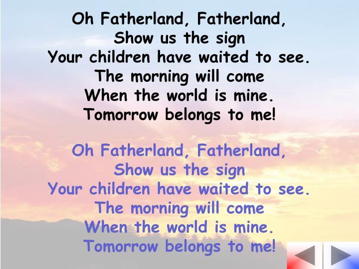 Oh Fatherland, Fatherland,