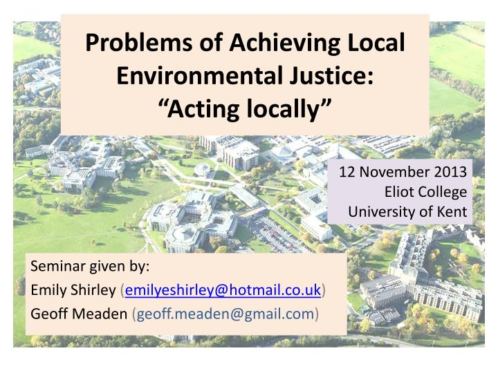 local environmental issues Environmental organisations aim to analyse, monitor or protect the environment in case of its degradation or misuse, or to lobby on environmental issues environmental organisations can be charities, trusts, governmental or non-governmental, and may operate on a local, regional, national or global basis.