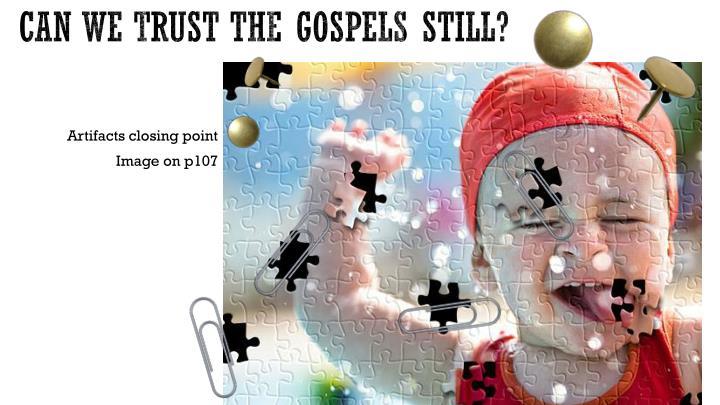 Can we trust the gospels still