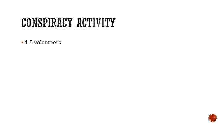 Conspiracy activity