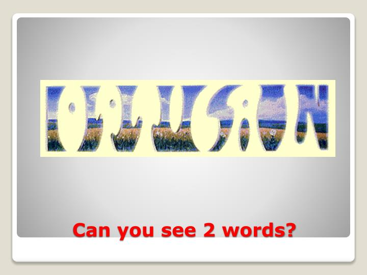 Can you see 2 words