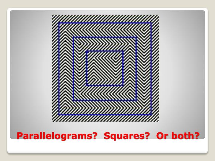Parallelograms?  Squares?  Or both?