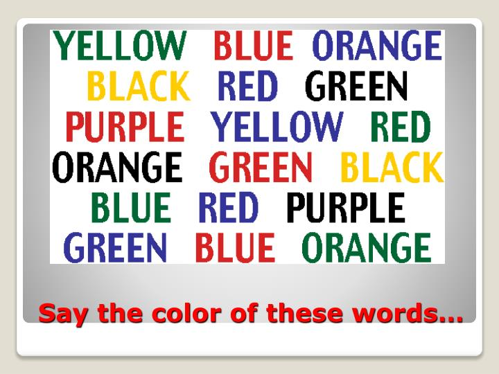 Say the color of these words…