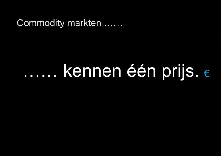 Commodity markten ……