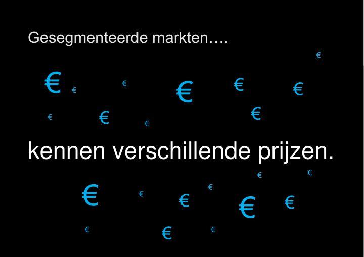 Gesegmenteerde markten….