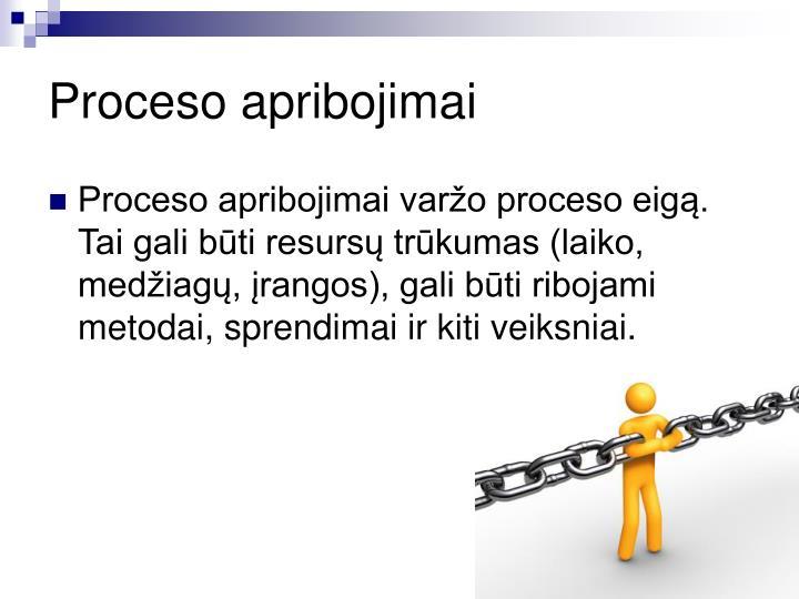 Proceso apribojimai