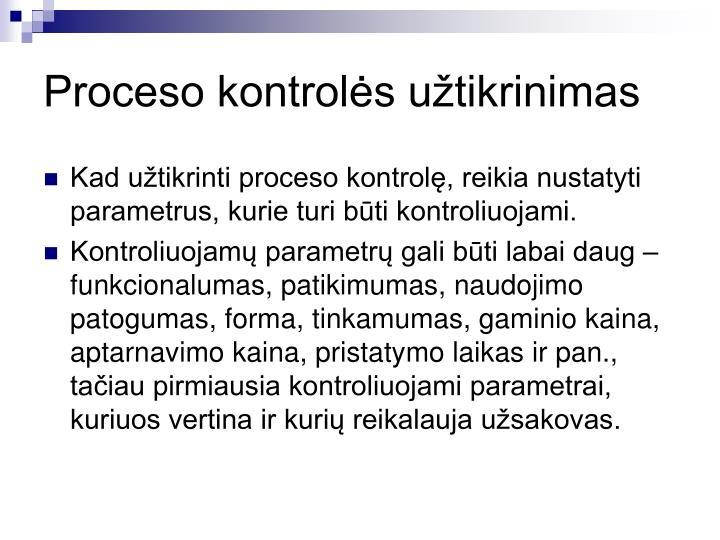 Proceso kontrolės užtikrinimas