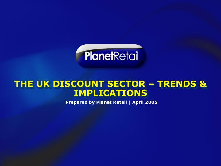 THE UK DISCOUNT SECTOR – TRENDS & IMPLICATIONS