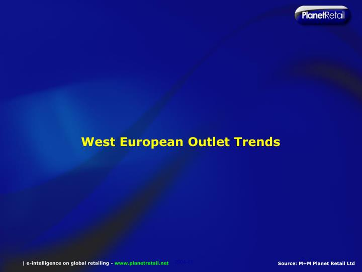 West european outlet trends