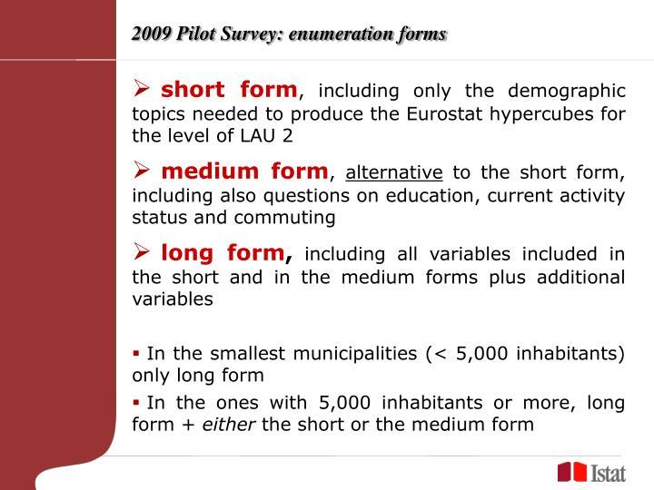 2009 Pilot Survey: enumeration forms