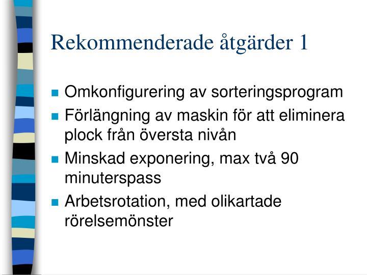 Rekommenderade åtgärder 1