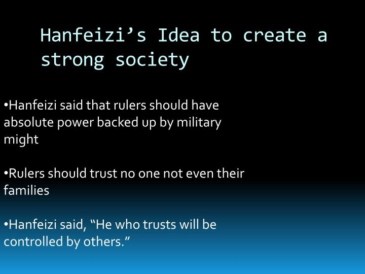 Hanfeizi's Idea to create a strong society