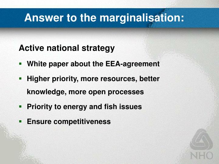 Answer to the marginalisation: