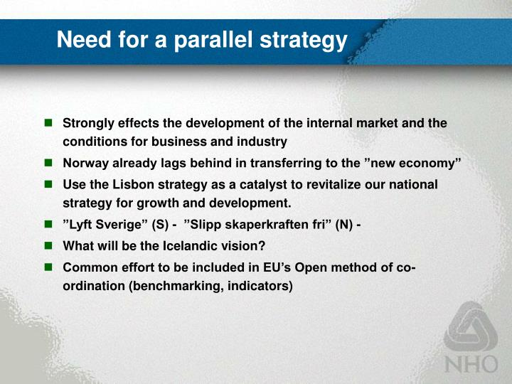 Need for a parallel strategy