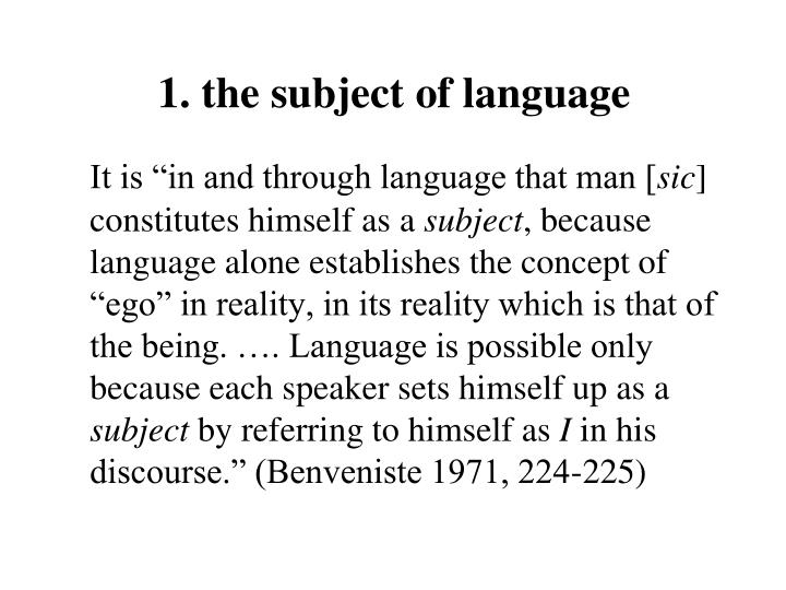 1. the subject of language