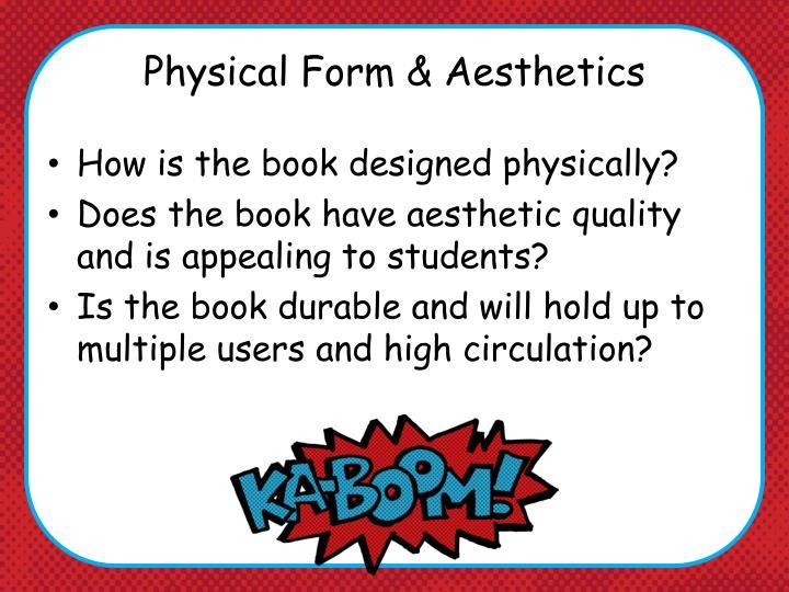 Physical Form & Aesthetics