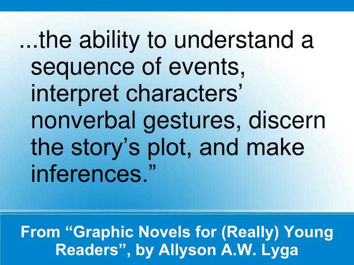 ...the ability to understand a sequence of events, interpret characters' nonverbal gestures, discern the story's plot, and make inferences.""