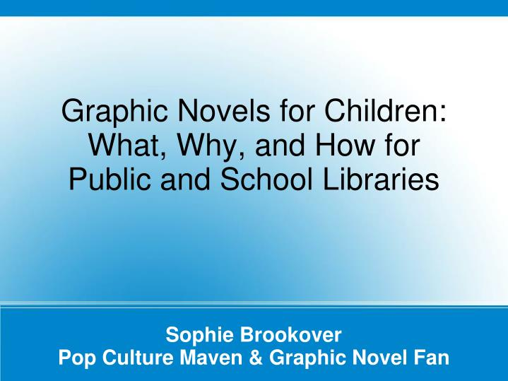 Graphic novels for children what why and how for public and school libraries