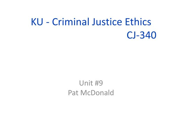 Ku criminal justice ethics cj 340