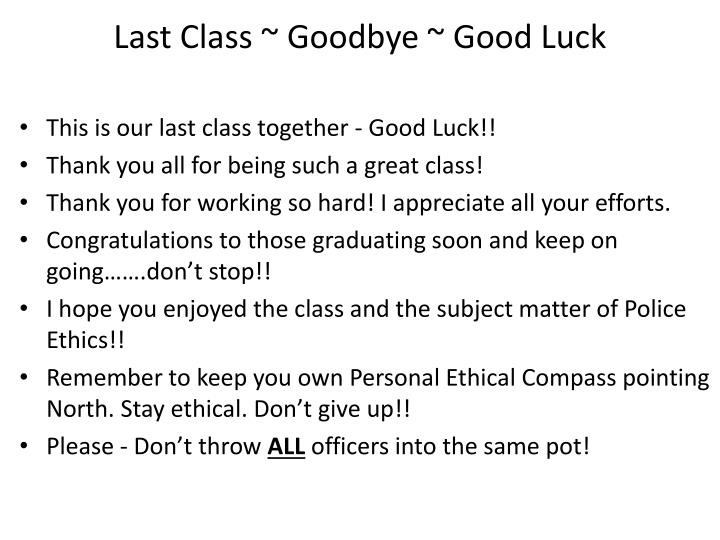Last Class ~ Goodbye ~ Good Luck