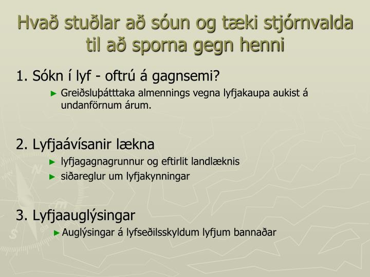Hvað stuðlar að sóun og tæki stjórnvalda til að sporna gegn henni