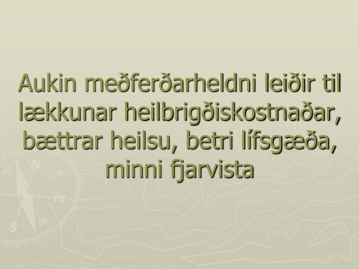 Aukin meðferðarheldni leiðir til lækkunar heilbrigðiskostnaðar, bættrar heilsu, betri lífsgæða,  minni fjarvista