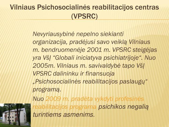 Vilniaus psichosocialin s reabilitacijos c e ntras vpsrc