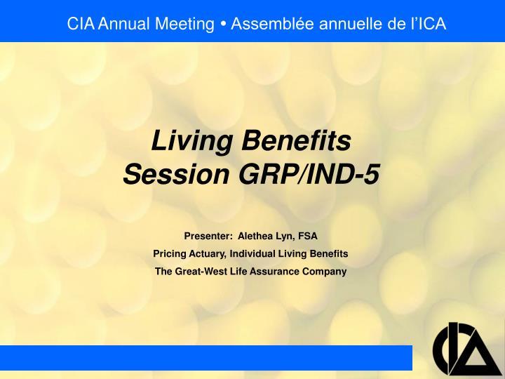 Living benefits session grp ind 5