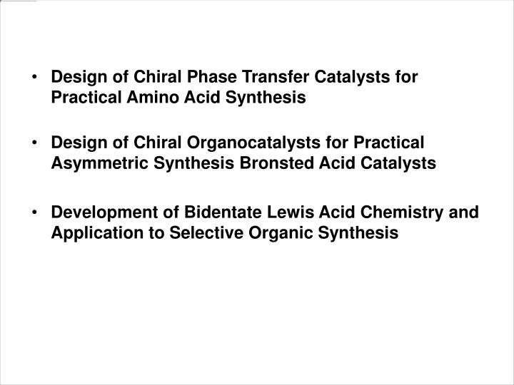 Design of Chiral Phase Transfer Catalysts for Practical Amino Acid Synthesis