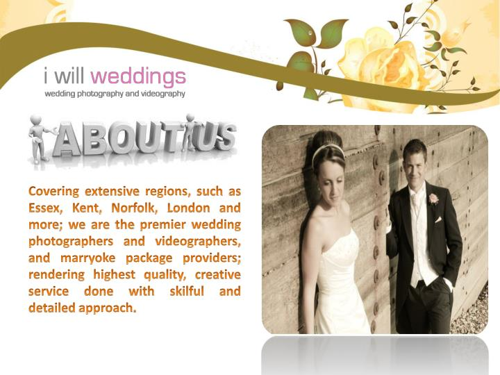 Covering extensive regions, such as Essex, Kent, Norfolk, London and more; we are the premier weddin...